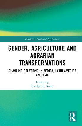 Gender, Agriculture and Agrarian Transformation.