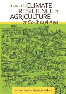 Towards Climate Resilience in Agriculture for Southeast Asia